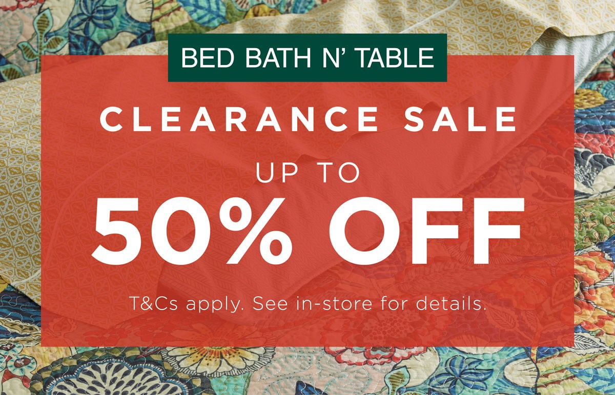 BED BATH & TABLE